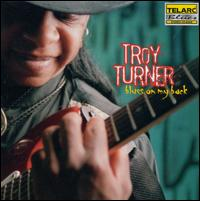 Blues on My Back - Troy Turner