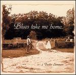 Blues Take Me Home