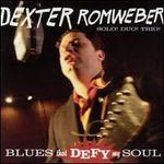 Blues That Defy My Soul