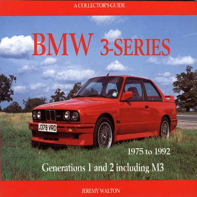 BMW 3-Series: 1975-1992 - Walton, Jeremy
