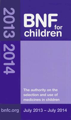 BNF for Children (BNFC) 2013-2014 - Paediatric Formulary Committee