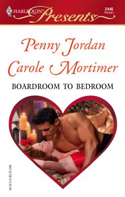 Boardroom to Bedroom: The Boss's Marriage Arrangement\His Darling Valentine - Jordan, Penny, and Mortimer, Carole
