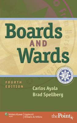 Boards and Wards - Ayala, Carlos, MD, Facs, and Spellberg, Brad, MD
