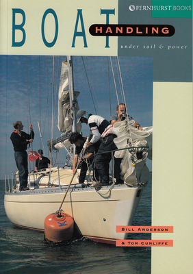 Boat Handling Under Sail and Power - Anderson, Bill, and Cunliffe, Tom