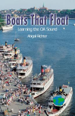 Boats That Float: Learning the OA Sound - Richter, Abigail