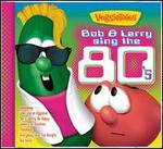 Bob and Larry Sing the 80's