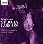 Bob Chilcott: St. John Passion