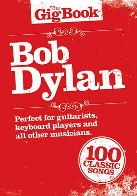 Bob Dylan - The Gig Book -