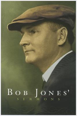 Bob Jones' Sermons - Jones, Bob