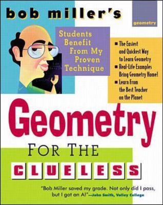 Bob Miller's Geometry for the Clueless - Miller, Robert, and Miller, Bob