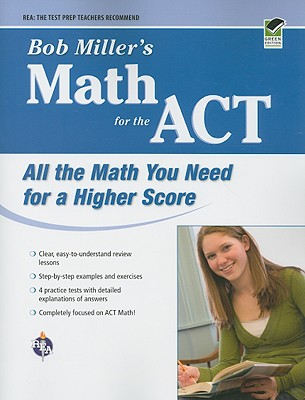 Bob Miller's Math for the ACT - Miller, Robert, and Miller, Bob
