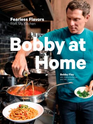 Bobby at Home: Fearless Flavors from My Kitchen - Flay, Bobby, and Banyas, Stephanie