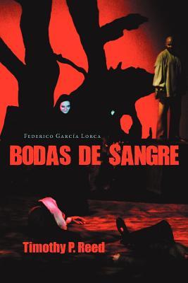 Bodas de Sangre - Garcia Lorca, Federico, and Reed, Timothy P (Editor)