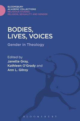 Bodies, Lives, Voices: Gender in Theology - Gray, Janette (Editor)