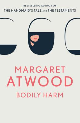 Bodily Harm - Atwood, Margaret