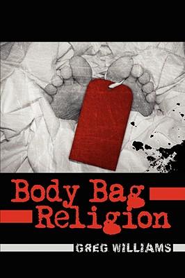 Body Bag Religion - Williams, Greg, (Me