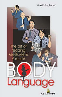 Body Language: The Art of Reading Gestures and Postures - Sharma, V. M.
