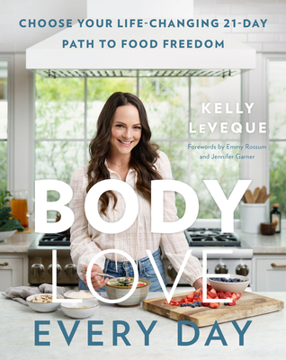 Body Love: Every Day - Leveque, Kelly