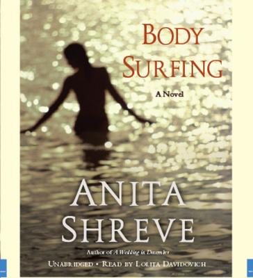 Body Surfing - Shreve, Anita, and Davidovich, Lolita (Read by)