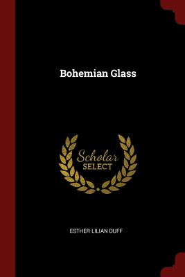 Bohemian Glass - Duff, Esther Lilian