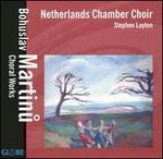 Bohuslav Martinu: Choral Works