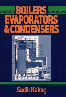 Boilers, Evaporators, and Condensers - Kakag, Sadik (Editor)