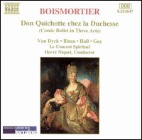 Boismortier: Don Quichotte chez la Duchesse - Akiko Toda (vocals); Anne Mopin (vocals); Brigitte Le Baron (vocals); Le Concert Spirituel Orchestra & Chorus;...