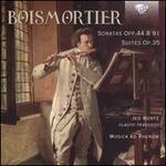Boismortier: Sonatas Opp. 44 & 91; Suites Op. 35