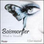 Boismortier: Winds in Versailles