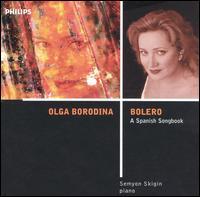 Bolero: A Spanish Songbook - Olga Borodina (mezzo-soprano); Semion Skigin (piano)
