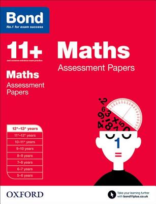 Bond 11+: Maths: Assessment Papers: 12+-13+ years - Clemson, David, and Bond