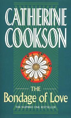 Bondage of Love - Cookson, Catherine