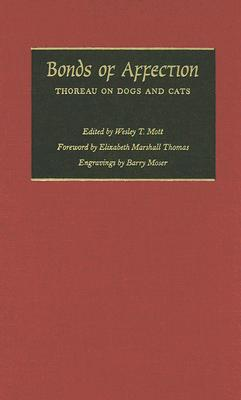 Bonds of Affection: Thoreau on Dogs and Cats - Mott, Wesley T, Professor (Editor)