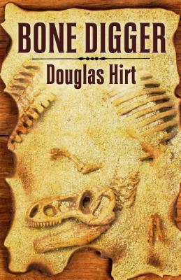 Bone Digger - Hirt, Douglas