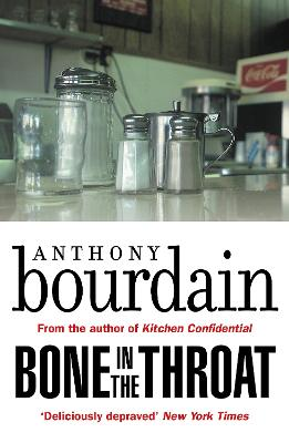 Bone In The Throat - Bourdain, Anthony