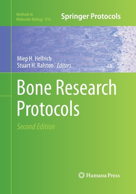Bone Research Protocols - Helfrich, Miep H (Editor), and Ralston, Stuart H, MD, Frcp (Editor)