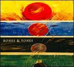 Bones & Tones