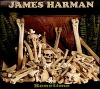 Bonetime - James Harman