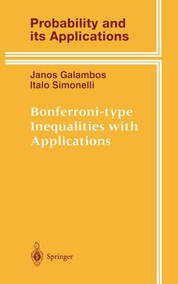 Bonferroni-Type Inequalities with Applications - Galambos, Janos, and Simonelli, Italo
