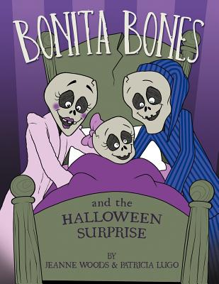 Bonita Bones and the Halloween Surprise - Woods, Jeanne, and Lugo, Patricia