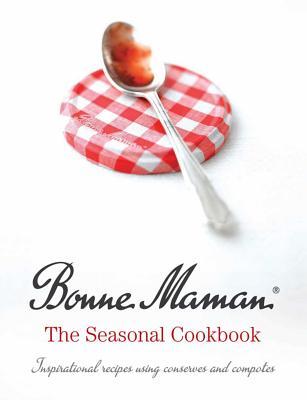 Bonne Maman: The Seasonal Cookbook - Bonne Maman