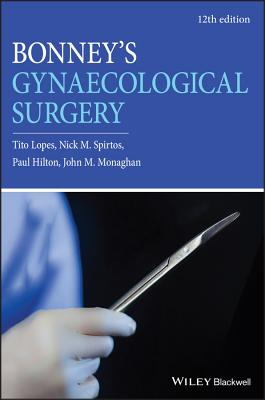 Bonney's Gynaecological Surgery - Lopes, Tito, and Spirtos, Nick M., and Hilton, Paul