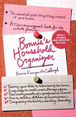 Bonnie's Household Organizer: The Essential Guide for Getting Control of Your Home - McCullough, Bonnie Runyan