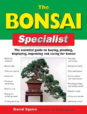 Bonsai Specialist: Specialist Series - Squire, David, and Bridgewater, Alan, and Bridgewater, Gill