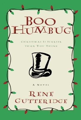Boo Humbug: Christmas Is Scarier Than You Think - Gutteridge, Rene