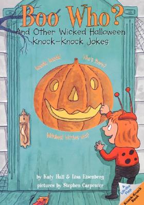 Boo Who?: And Other Wicked Halloween Knock-Knock Jokes - Hall, Katy