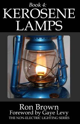 Book 4: Kerosene Lamps - Brown, Ron, and Levy, Gaye (Foreword by)