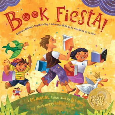 Book Fiesta!: Celebrate Children's Day/Book Day; Celebremos El Dia de Los Ninos/El Dia de Los Libros (Bilingual Spanish-English) - Mora, Pat