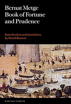 Book of Fortune and Prudence (Llibre de Fortuna I Prudencia) - Metge, Bernat