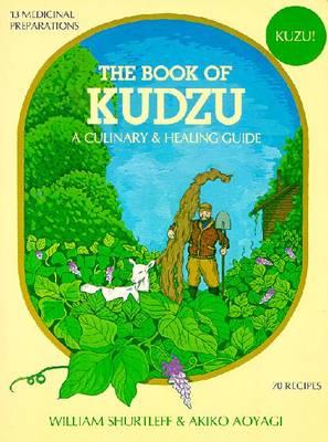 Book of Kudzu - Shurtleff, William, and Aoyagi, Akiko (Photographer)